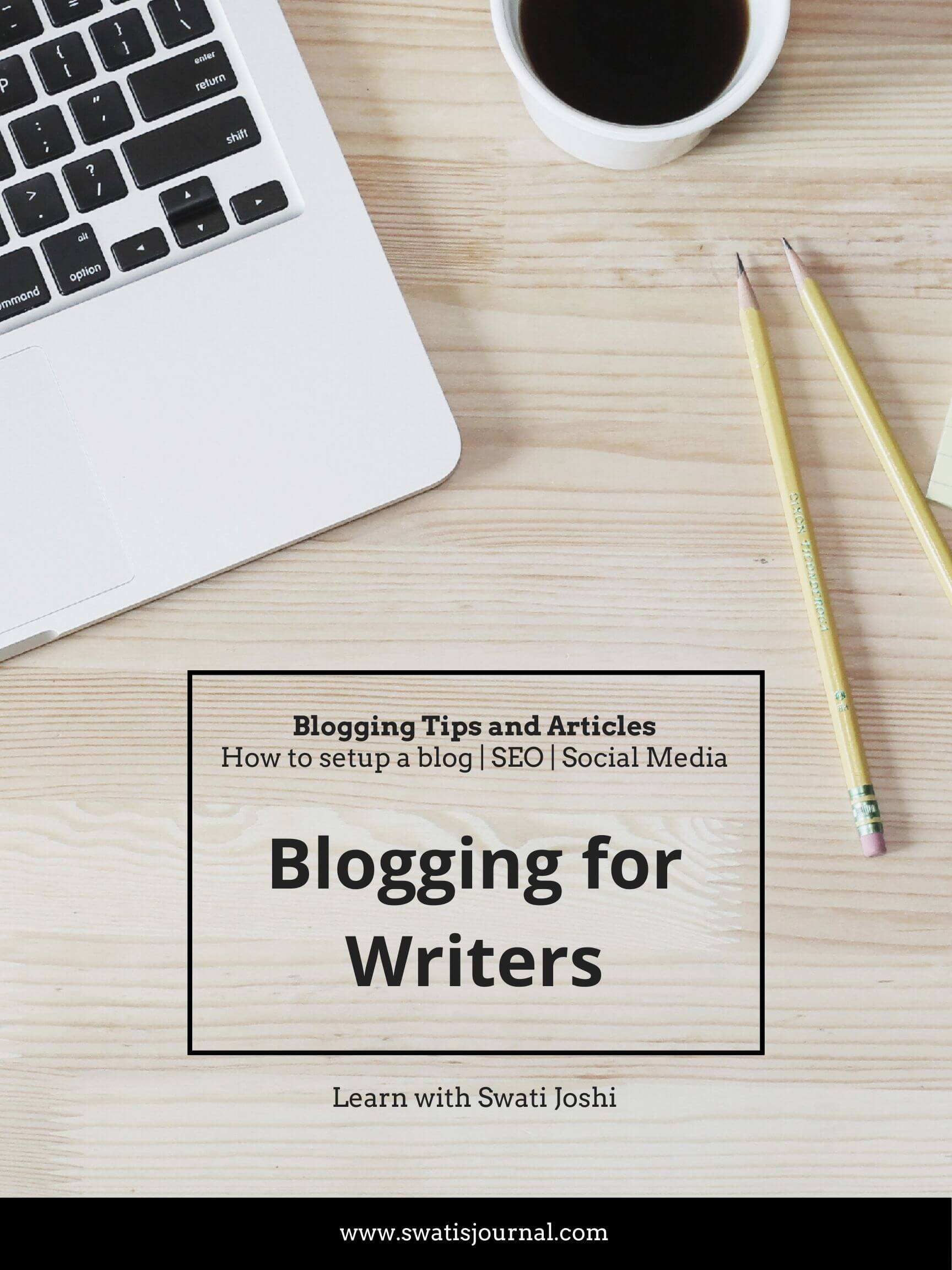 blogging for writers poster - swati's Journal short story